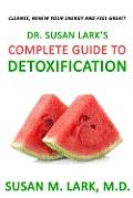 Dr. Susan Lark's Complete Guide to Detoxification