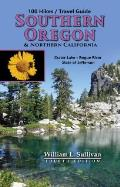 100 Hikes/Travel Guide: Southern Oregon and Northern California 4th Edition