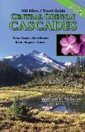 100 Hikes Travel Guide Central Oregon Cascades 5th Edition Three Sisters Mt Jefferson Bend Eugene Salem