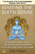 Igniting the Sixth Sense