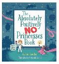 Absolutely Positively No Princesses Book