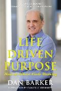 Life Driven Purpose How an Atheist Finds Meaning