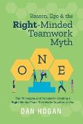 Reason, Ego, & the Right-Minded Teamwork Myth