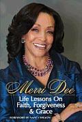 Merri Dee, Life Lessons on Faith, Forgiveness & Grace