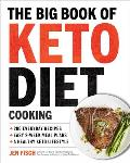 Big Book of Ketogenic Diet Cooking 200 Everyday Recipes & Easy 2 Week Meal Plans for a Healthy Keto Lifestyle