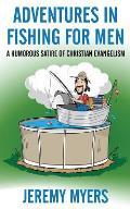 Adventures in Fishing for Men: A Humorous Satire of Christian Evangelism