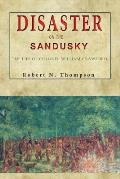 Disaster on the Sandusky: The Life of Colonel William Crawford