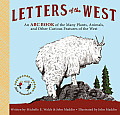 Letters of the West An ABC Book of the Many Plants Animals & Other Curious Features of the West