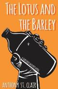 Lotus & the Barley A Rucksack Universe Novel