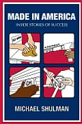 Made in America: Inside Stories of Success