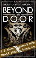Beyond the Door: Volume 2: Secret Societies Anthology