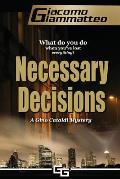 Necessary Decisions: A Gino Cataldi Mystery