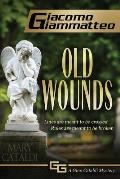 Old Wounds: A Gino Cataldi Mystery