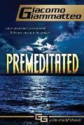 Premeditated: A Gino Cataldi Mystery