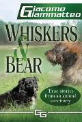 Whiskers and Bear: Life on the Farm, Book I