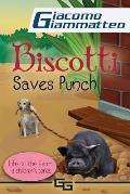 Biscotti Saves Punch: Life on the Farm for Kids, Volume V