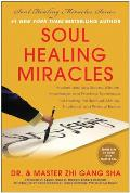 Soul Healing Miracles Ancient & New Sacred Wisdom Knowledge & Practical Techniques for Healing the Spiritual Mental Emotional & P