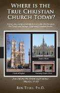 Where is the True Christian Church Today?: 18 proofs, clues, and signs to identify the true vs. false Christian church.