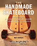 Handmade Skateboard How to Design & Build a Custom Longboard Cruiser or Street Deck from Scratch