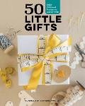 50 Little Gifts Easy Patchwork Projects to Give or Swap