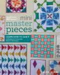 Mini Masterpieces Learn How to Quilt A Workbook of 12 Essential Blocks & Techniques