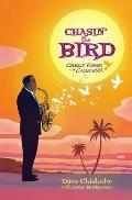Chasin' the Bird: A Charlie Parker Graphic Novel