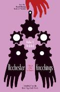 Rochester Knockings A Novel of the Fox Sisters