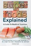 Superfoods Explained: A Guide To Health & Nutrition
