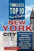 New Your City: New York City's Top 10 Hotel Districts, Shopping and Dining, Museums, Activities, Historical Sights, Nightlife, Top Th