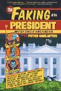 Faking of the President Nineteen Stories of White House Noir