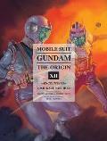 Mobile Suit Gundam: The Origin: Encounters: Mobile Suit Gundam The Origin 12