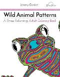 Wild Animal Patterns A Stress Relieving Adult Coloring Book