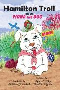 Hamilton Troll meets Fiona Dog
