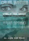 Spring or Cruel Winter?: The Evolution of the Arab Revolutions