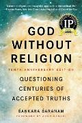 God Without Religion Questioning Centuries of Accepted Truths