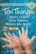 Ten Things Every Child with Autism Wishes You Knew 3rd Edition Revised & Updated