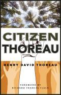 Citizen Thoreau Walden Civil Disobedience Life Without Principle Slavery in Massachusetts a Plea for Captain John Brown