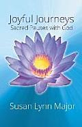 Joyful Journeys, Sacred Pauses with God