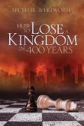 How to Lose a Kingdom in 400 Years: A Guide to 1-2 Kings