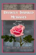 Divinely Inspired Messages from the Heart