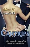Cantrips: Volume #2: Minor Magics Designed to Amuse and Entertain