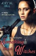 Something About Witches: An Arcane Shot Series Novel