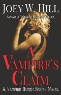 A Vampire's Claim: A Vampire Queen Series Novel
