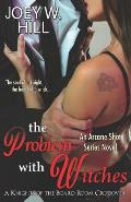 The Problem With Witches: An Arcane Shot Series Novel