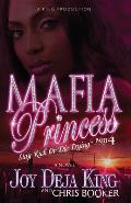 Mafia Princess Part 4 Stay Rich or Die Trying