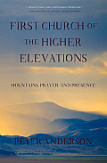 First Church of the Higher Elevations: Mountains, Prayer and Presence