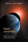 ALIAȚII UMANITĂȚII CARTEA ?NT?I - PRIMA INFORMARE (Allies of Humanity, Book One - Romanian)