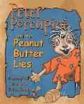 Peter Porcupine and the Peanut Butter Lies