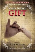 Maria Juana's Gift