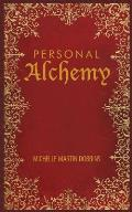 Personal Alchemy: The Missing Ingredient for Law of Attraction Success